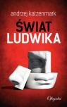 Świat Ludwika Katzenmark Andrzej