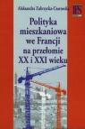 Polityka mieszkaniowa we Francji na przełomie XX i XXI wieku