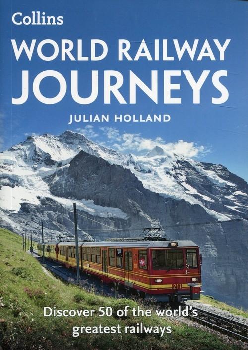 WORLD RAILWAY JOURNEYS Julian Holland