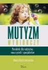 Mutyzm wybiórczyPoradnik dla rodziców, nauczycieli i specjalistów Bystrzanowska Maria