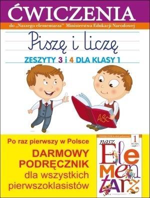Piszę i liczę. Zeszyty 3 i 4 dla klasy 1. Ćwiczenia do `Naszego Elementarza` (MEN) Anna Wiśniewska