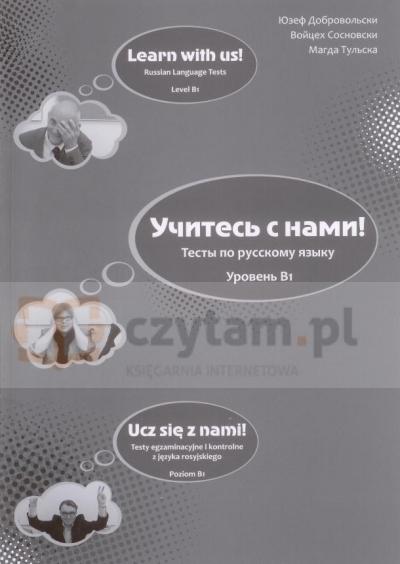 Ucz się z nami Testy egzaminacyjne z języka rosyjskiego Poziom B1 +CD Józef Dobrowolski