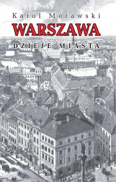 Warszawa Dzieje miasta - Mórawski Karol - książka