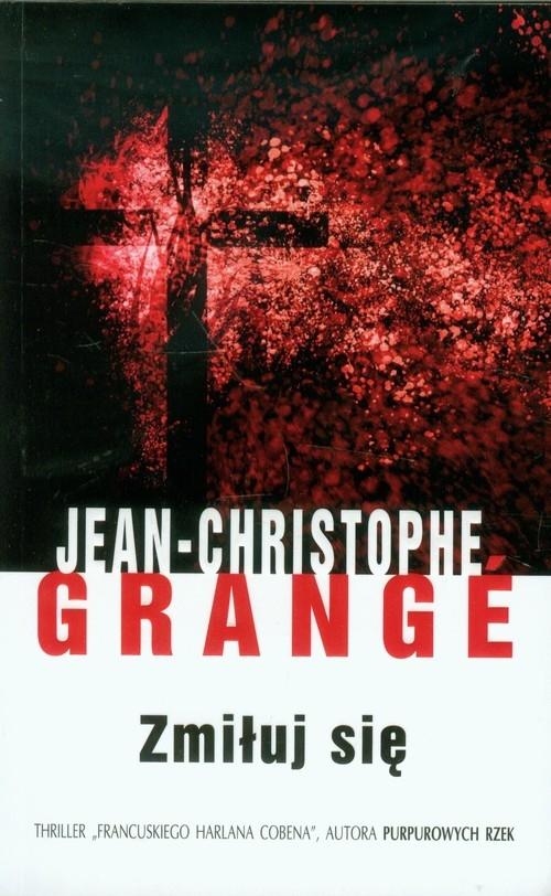 Zmiłuj się Grange Jean-Christophe