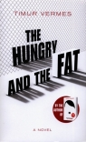 The Hungry and the Fat Vermes Timur