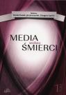 Media wobec śmierci Tom 1 Kamila Kwasik