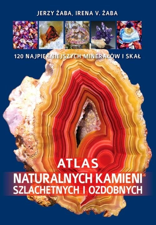 Atlas naturalnych kamieni szlachetnych i ozdobnych Żaba Irena V., Żaba Jerzy