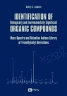 Identification of Biologically and Environmentally Significant Organic Compounds Isidorov Valery A.