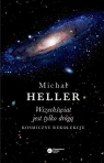 Wszechświat jest tylko drogą Kosmiczne rekolekcje Heller Michał