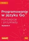 Programowanie w języku Go Koncepcje i przykłady Ryer Mat