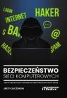 Bezpieczeństwo sieci komputerowych Praktyczne przykłady i ćwiczenia w Kluczewski Jerzy