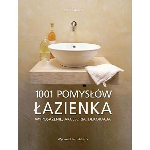 Łazienka 1001 pomysłów (Uszkodzona okładka) Farris Jerri