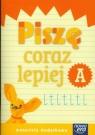 Piszę coraz lepiej, zeszyt A. Materiały dodatkowe - Szkoła podstawowa 1-3. Reforma 2017