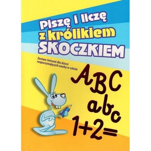 Piszę i liczę z królikiem Skoczkiem Skwark Dorota