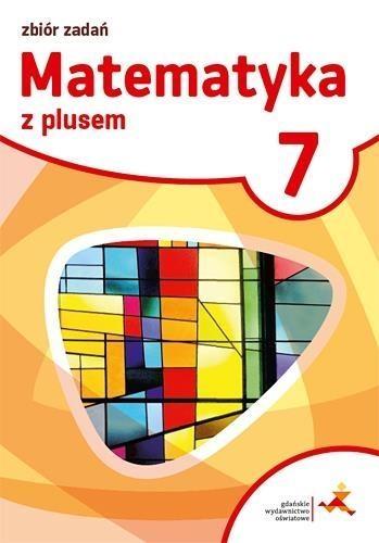 Matematyka SP 7 Z plusem Zbiór zadań GWO Marcin Braun, M.Pisarski Jacek Lech