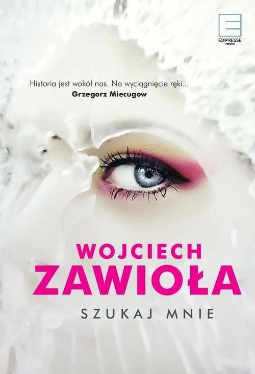 Szukaj mnie Zawioła Wojciech