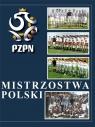 Mistrzostwa Polski. Tom 4 praca zbiorowa