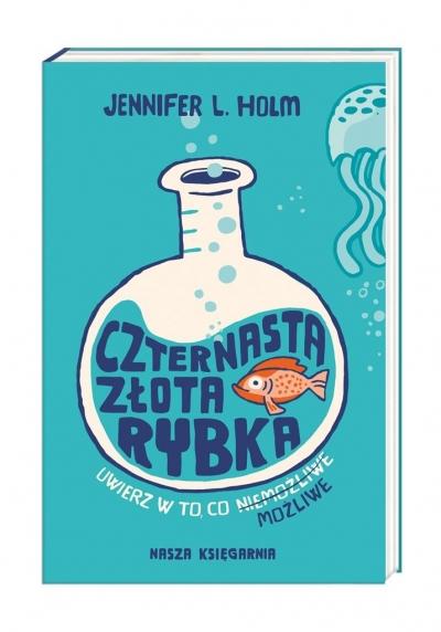 Czternasta złota rybka Jennifer L. Holm, Tad Carpenter, Monika Gajdzińska
