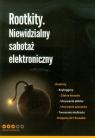 Rootkity Niewidzialny sabotaż elektroniczny<br />