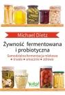 Żywność fermentowana i probiotyczna Samodzielna fermentacja mlekowa: Dietz Michael