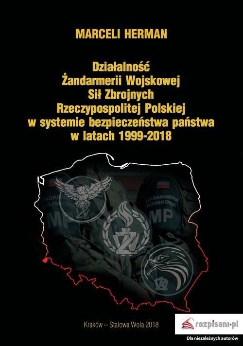 Działalność Żandarmerii Wojskowej Sił Zbrojnych Rzeczypospolitej Polskiej w systemie bezpieczeństwa Herman Marceli
