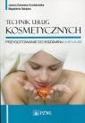 Technik usług kosmetycznych Przygotowanie do egzaminu A.61 i A.62 Dylewska-Grzelakowska Joanna, Ratajska Magdalena