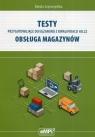 Testy przygotowujące do egzaminu z kwalifikacji AU.22 Obsługa magazynów Szymczyńska Dorota