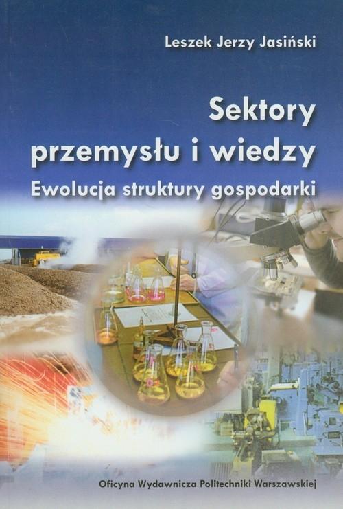 Sektory przemysłu i wiedzy Jasiński Leszek Jerzy