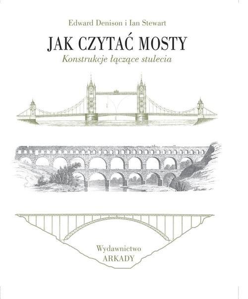 Jak czytać mosty Denison Edward, Ian Stewart