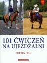 101 ćwiczeń na ujeżdżalni Hill Cherry