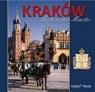 Kraków. Królewskie miasto