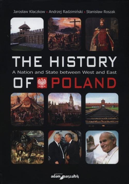 The history of Poland Kłaczkow Jarosław, Radzimiński Andrzej, Roszak Stanisław