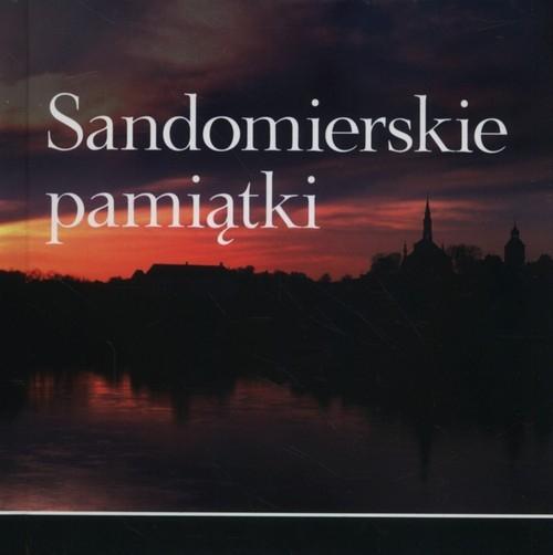 Sandomierskie pamiątki Sarwa Andrzej