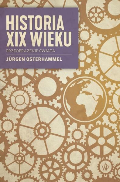 Historia XIX wieku. Przeobrażenie świata (Uszkodzona okładka) Osterhammel Jürgen