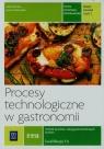 Procesy technologiczne w gastronomii. Kwalifikacja T.6. Część 2.