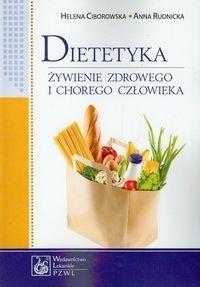 Dietetyka Żywienie zdrowego i chorego człowieka Rudnicka Anna, Ciborowska Helena