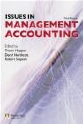 Issues in Management Accounting Trevor Hopper, Deryl Northcott, Robert Scapens