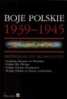 Boje polskie 1939-1945 Przewodnik encyklopedyczny