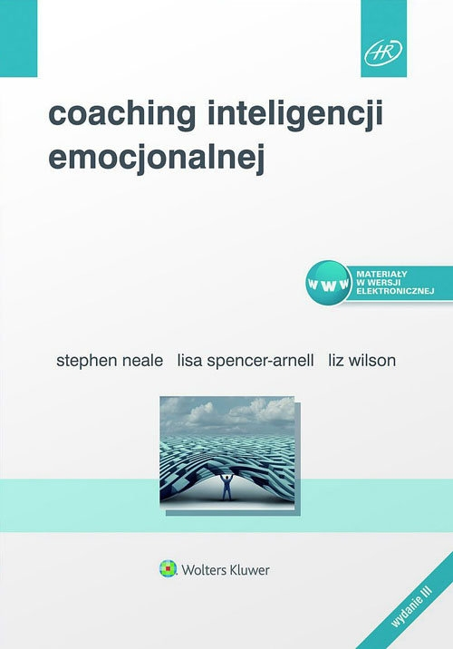 Coaching inteligencji emocjonalnej Spencer-Arnell Lisa, Neale Stephen, Wilson Liz