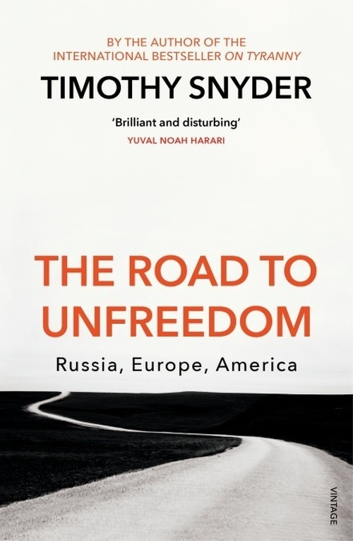 The Road to Unfreedom Snyder Timothy