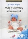 Mój pierwszy sakrament. Pamiątka Chrztu Świętego dla chłopca bp Antoni Długosz