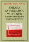 Zmiana systemowa w Polsce w interpretacjach socjologicznych