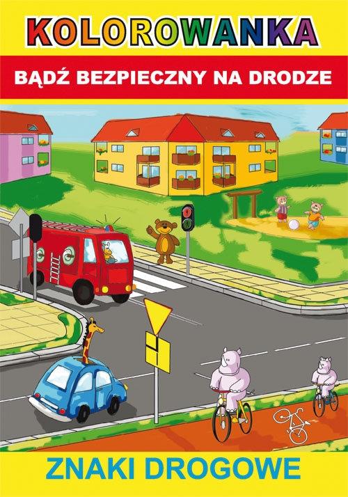 Kolorowanka Bądź bezpieczny na drodze Smaza Anna