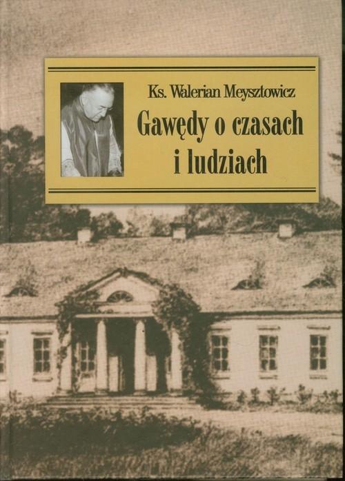 Gawędy o czasach i ludziach nowe Meysztowicz Walerian