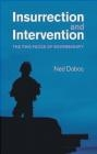 Insurrection and Intervention Ned Dobos