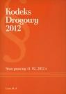 Kodeks Drogowy 2012 Stan prawny 11.02.2012 r.