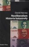 Neoliberalizm Historia katastrofy
