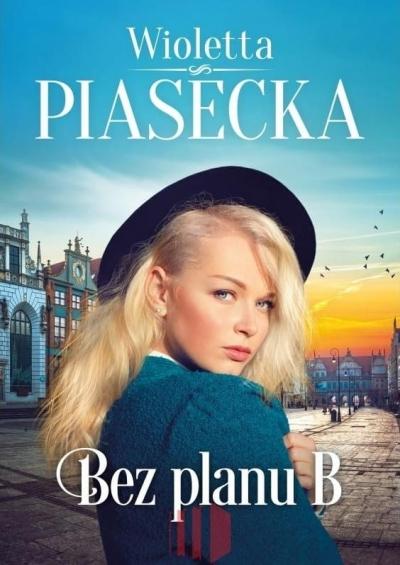 Bez planu B Piasecka Wioletta
