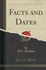 Facts and Dates (Classic Reprint)
