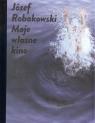 Józef Robakowski  Moje własne kino / CSW Ujazdowski Robakowski Józef